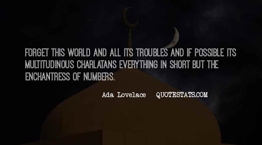 Forget All Your Troubles Quotes #447752