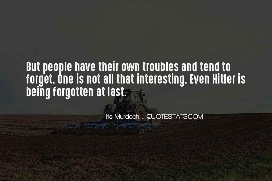 Forget All Your Troubles Quotes #690996