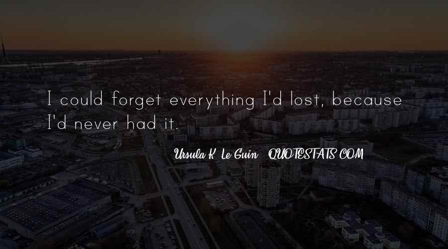 Forget It All Quotes #12288
