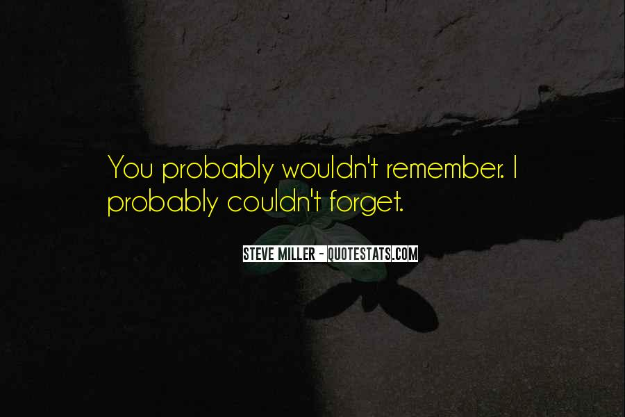 Forget It All Quotes #17207