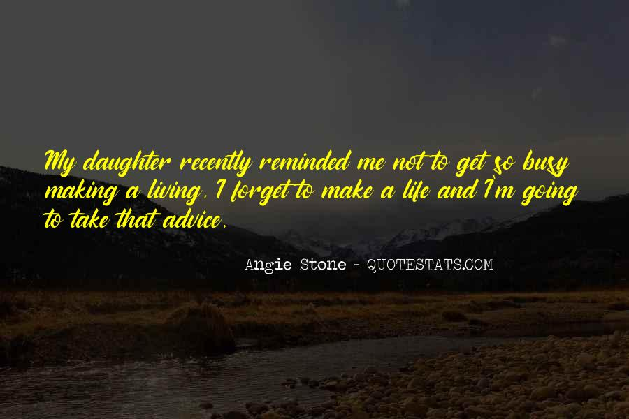 Forget Life Quotes #107743