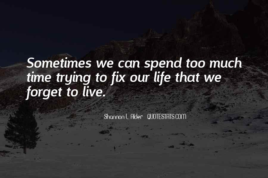 Forget Life Quotes #112046