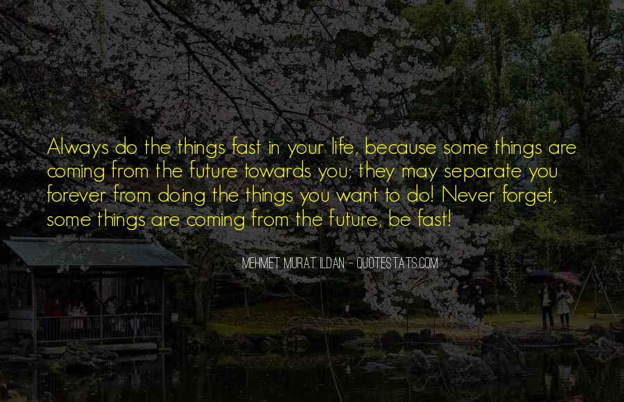 Forget Life Quotes #113121