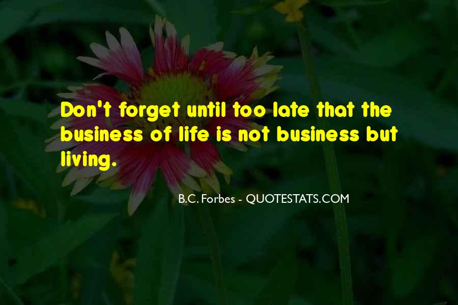 Forget Life Quotes #121419