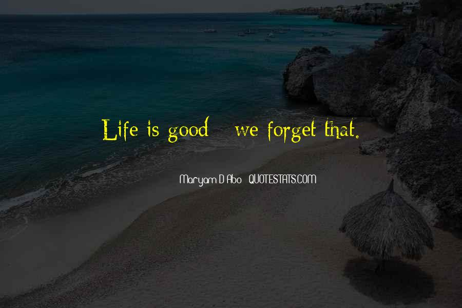 Forget Life Quotes #177637