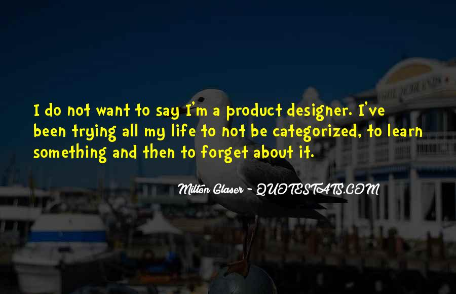 Forget Life Quotes #178987