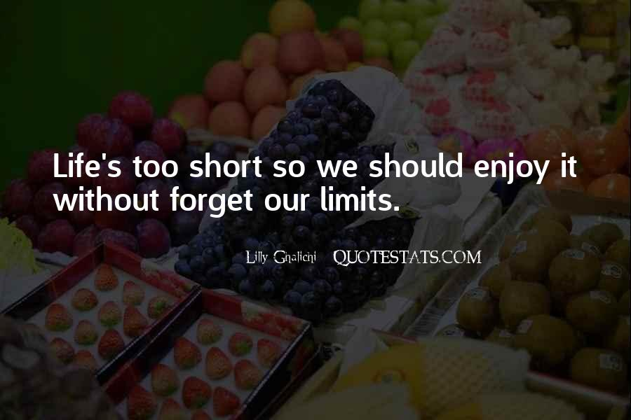 Forget Life Quotes #35604