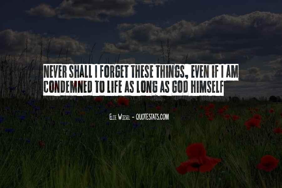 Forget Life Quotes #84892