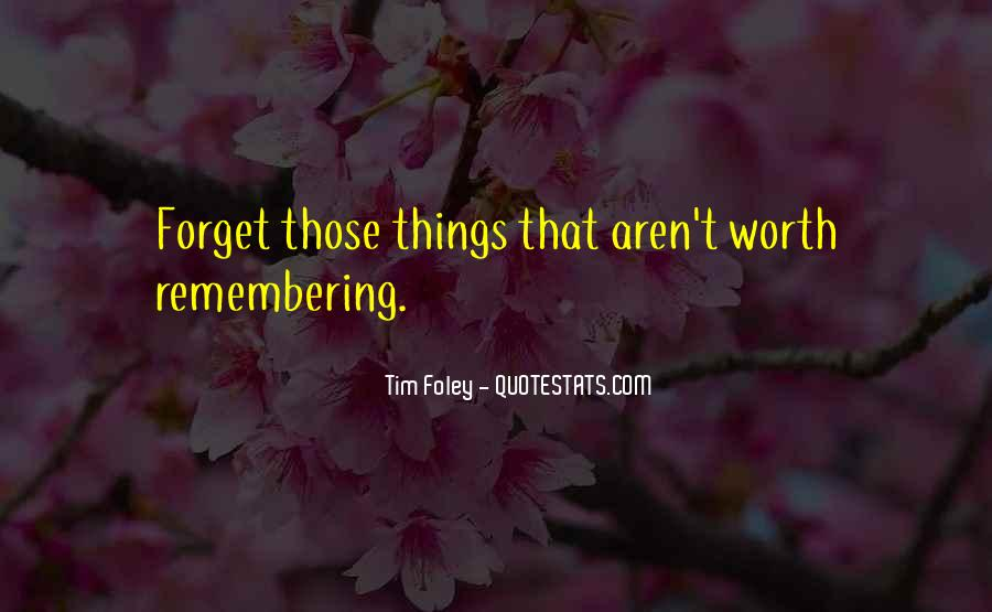 Forget Those Quotes #524900