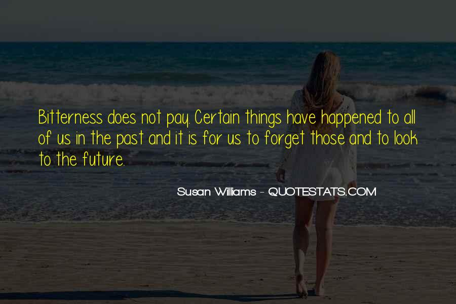 Forget What Happened In The Past Quotes #557099