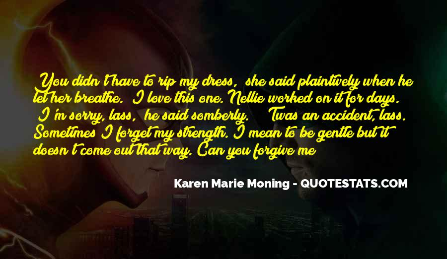 Forgive Me For Her Quotes #214156