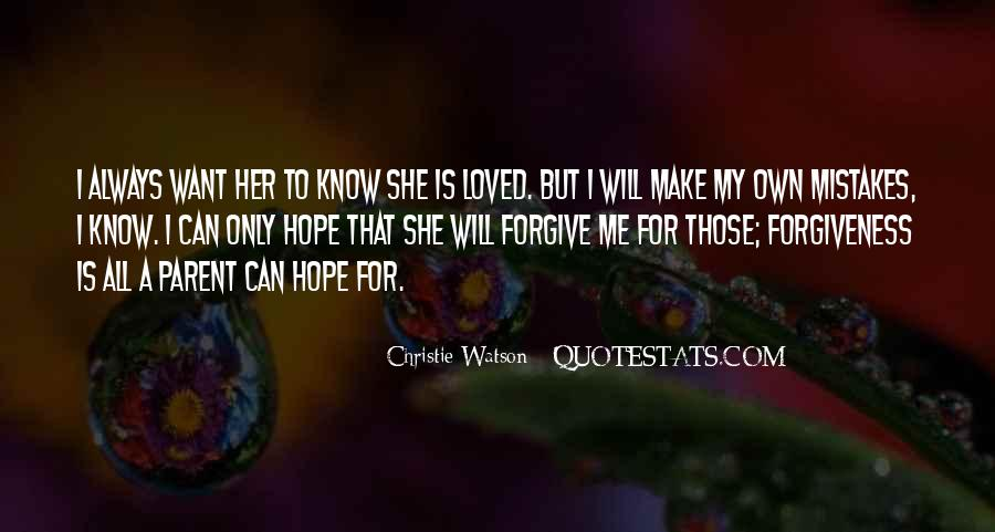 Forgive Me For Her Quotes #524901