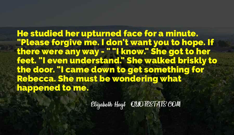 Forgive Me For Her Quotes #732214