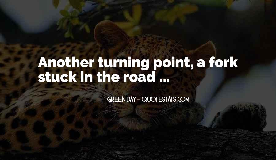 Fork In Road Quotes #1133269