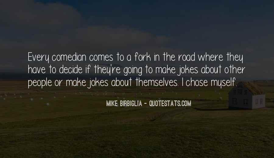 Fork In Road Quotes #1714723