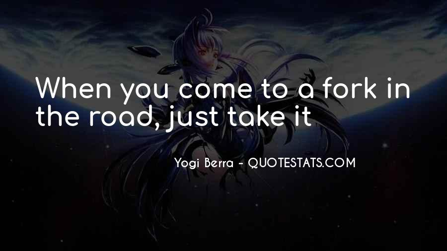 Fork In Road Quotes #59719
