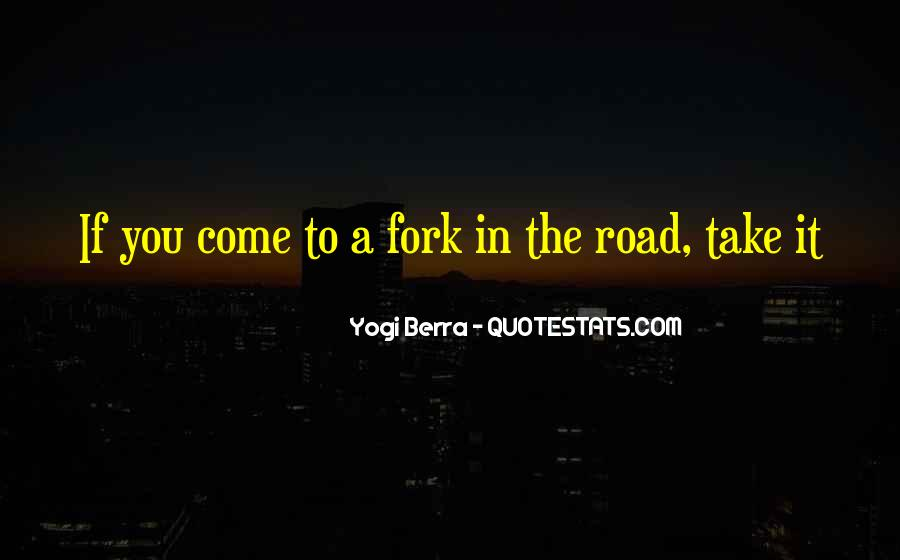 Fork In Road Quotes #655982