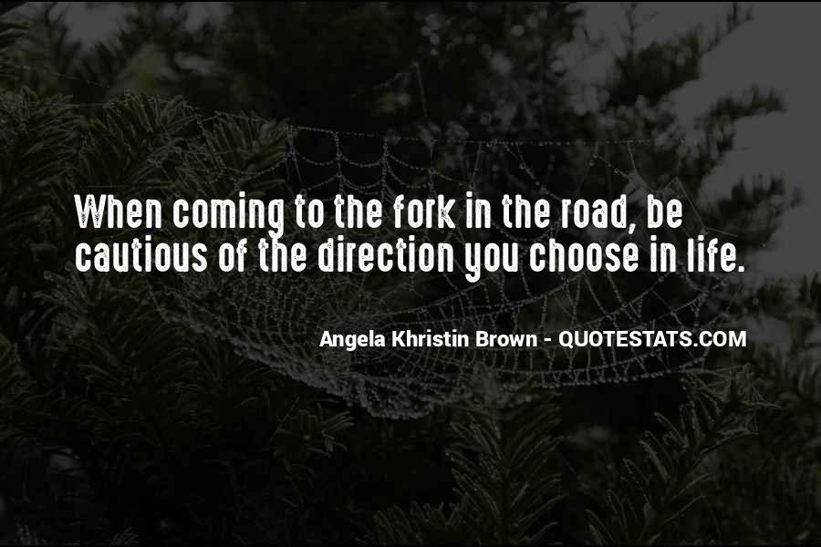 Fork In Road Quotes #988981
