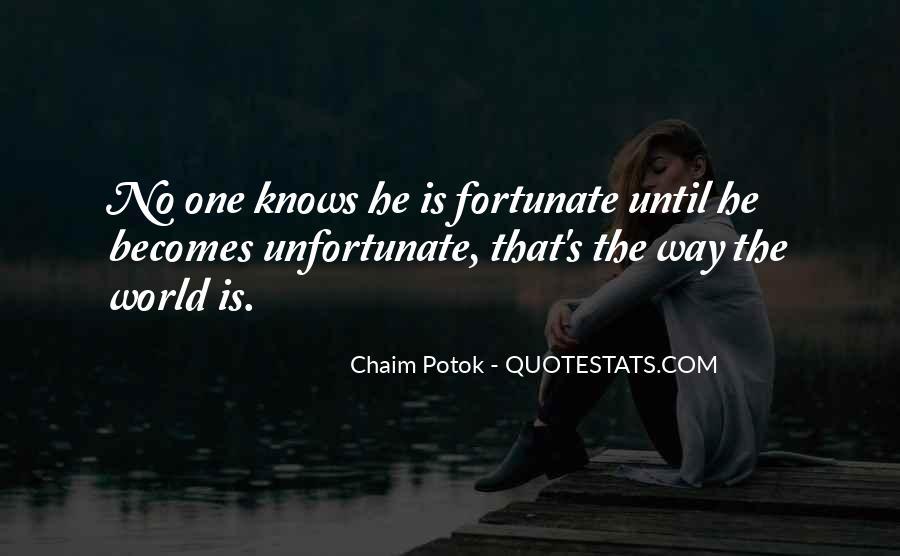 Fortunate Unfortunate Quotes #1267973