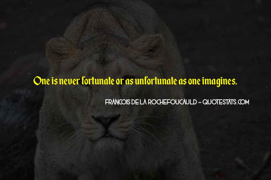 Fortunate Unfortunate Quotes #1562378