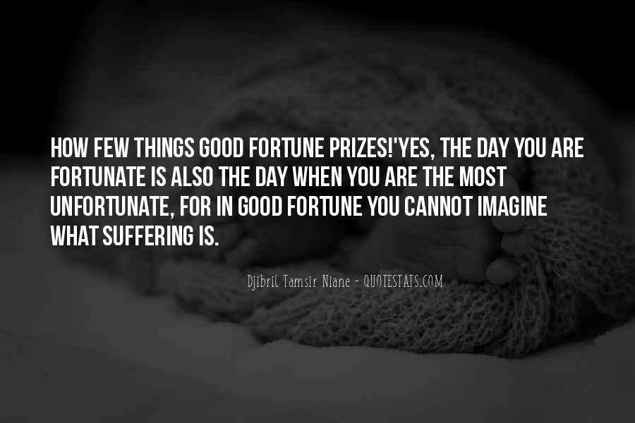 Fortunate Unfortunate Quotes #291493