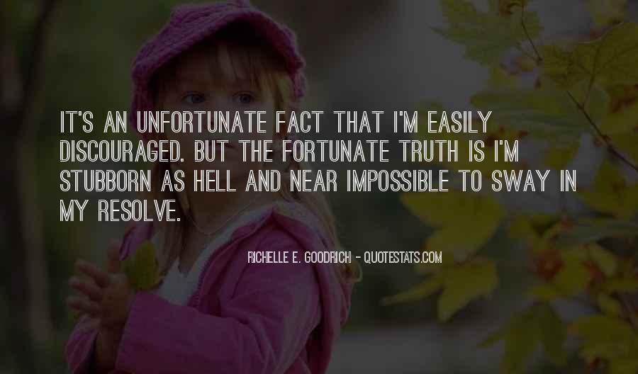 Fortunate Unfortunate Quotes #500121