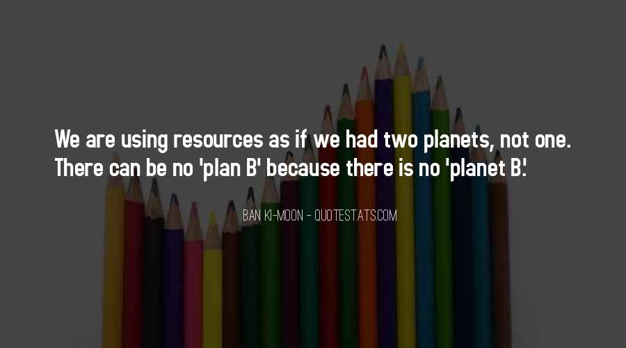 Quotes About Using Our Resources #846312