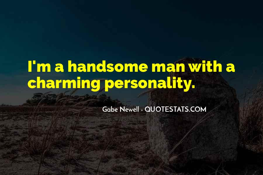 Quotes About Handsome Personality #476553