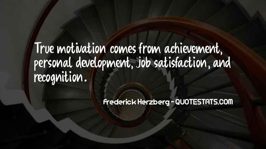 Frederick Herzberg Motivation Quotes #1339296