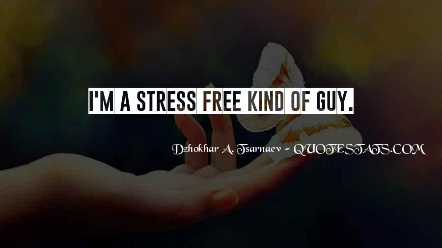 Free From Stress Quotes #484065