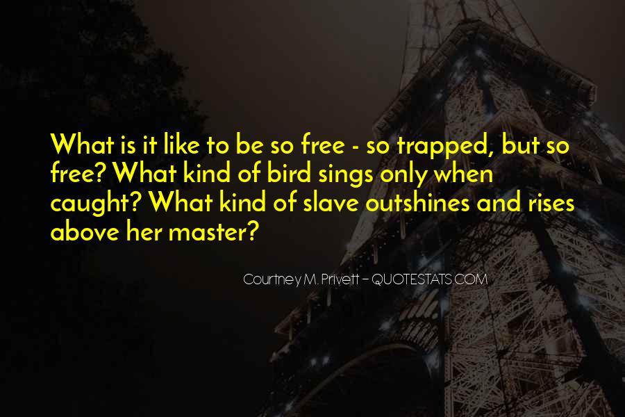 Freedom Like Bird Quotes #1851970