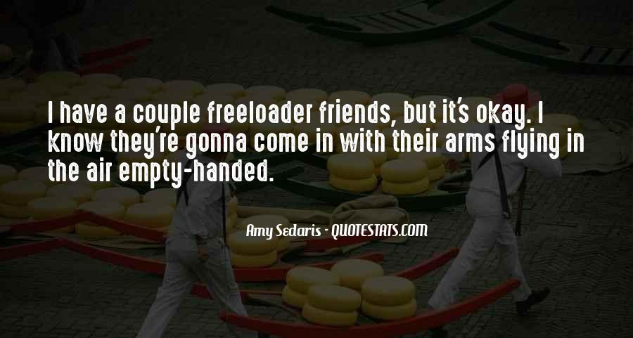 Freeloader Friends Quotes #895914