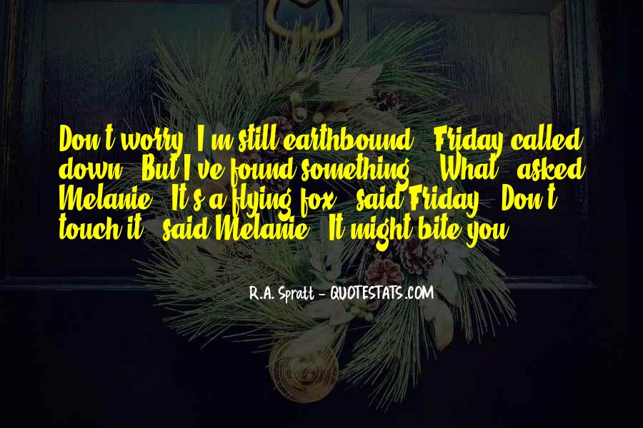 Friday Just Called Quotes #878827