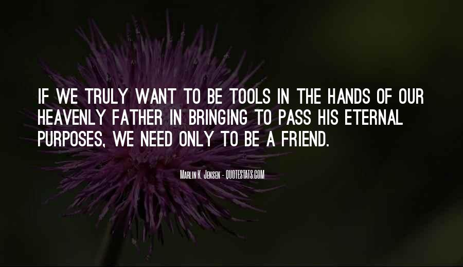 Friend Only In Need Quotes #1593640