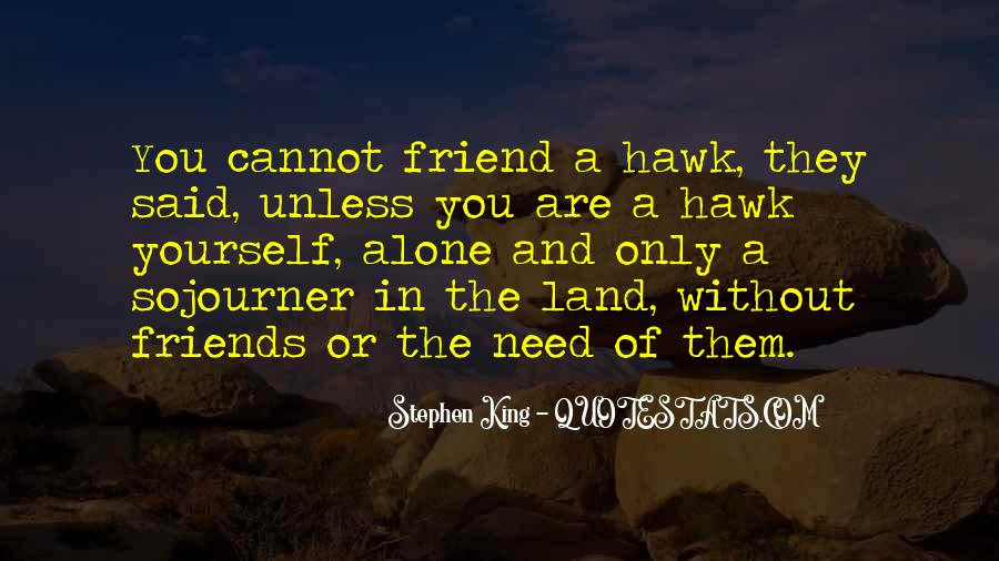 Friend Only In Need Quotes #1689685
