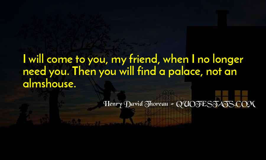 Friend Only In Need Quotes #25273