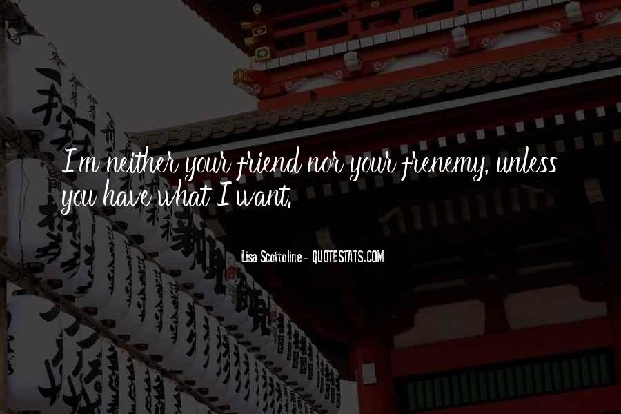 Friend Or Frenemy Quotes #391308