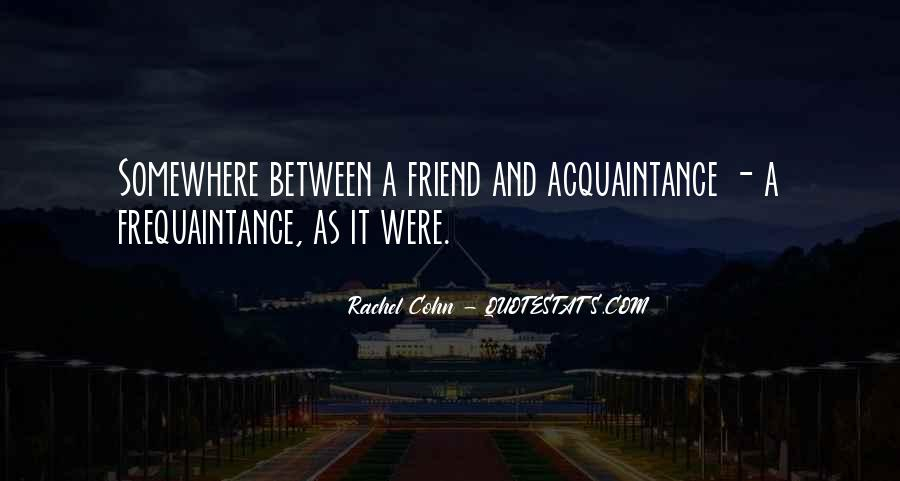 Friend Vs Acquaintance Quotes #1316188