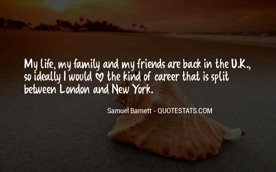 Friends And Family Life Quotes #176131