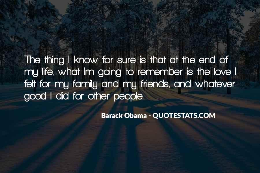 Friends And Family Life Quotes #226299