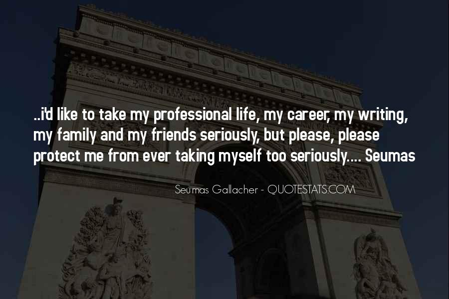 Friends And Family Life Quotes #236735