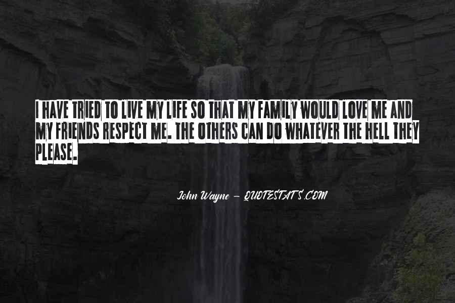 Friends And Family Life Quotes #338099