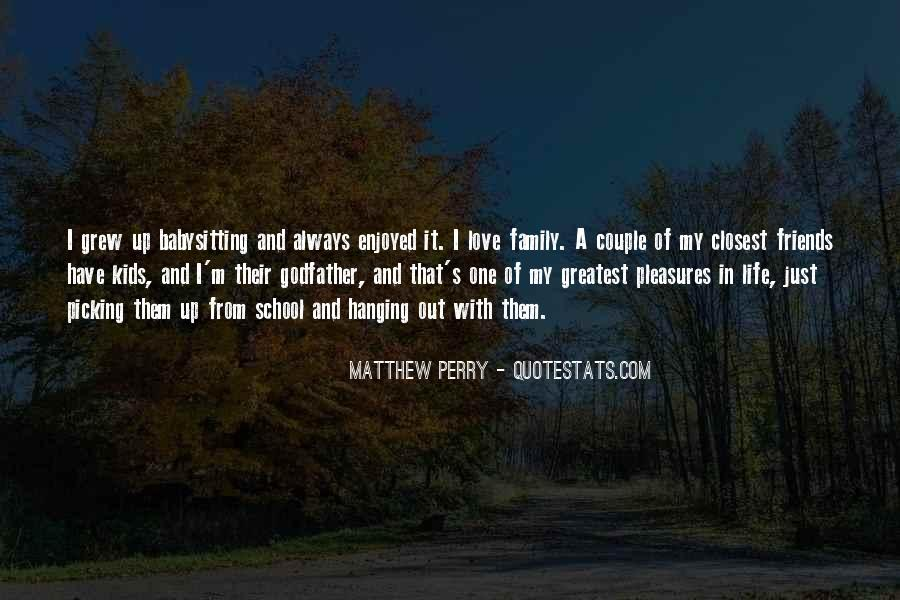 Friends And Family Life Quotes #361231