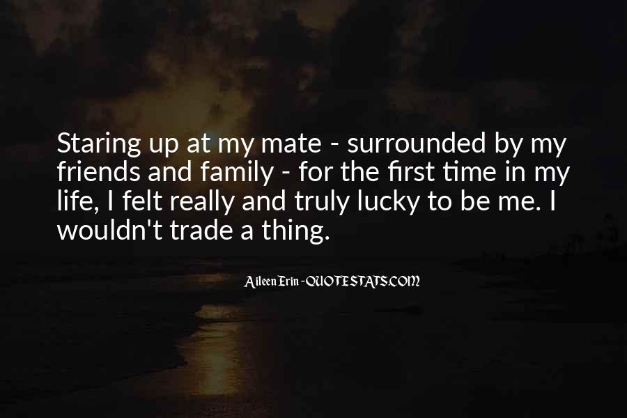 Friends And Family Life Quotes #430907