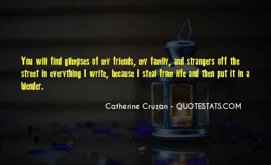 Friends And Family Life Quotes #448464