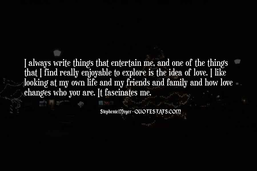 Friends And Family Life Quotes #502777