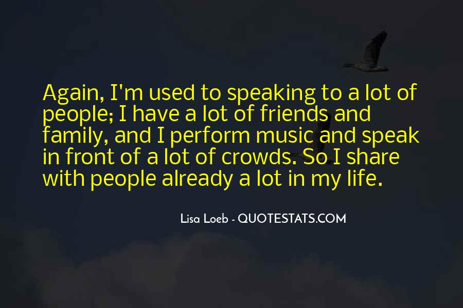 Friends And Family Life Quotes #537102