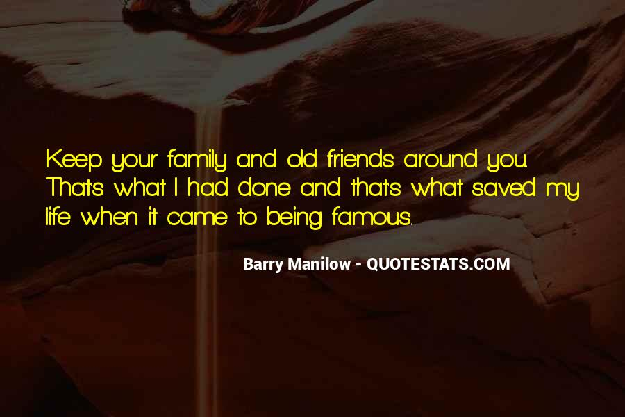 Friends And Family Life Quotes #606642