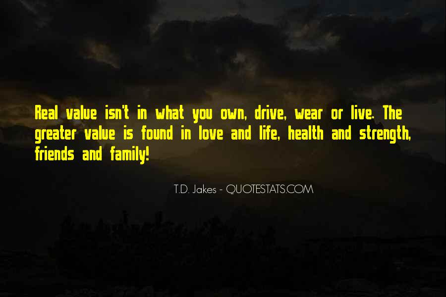 Friends And Family Life Quotes #699456