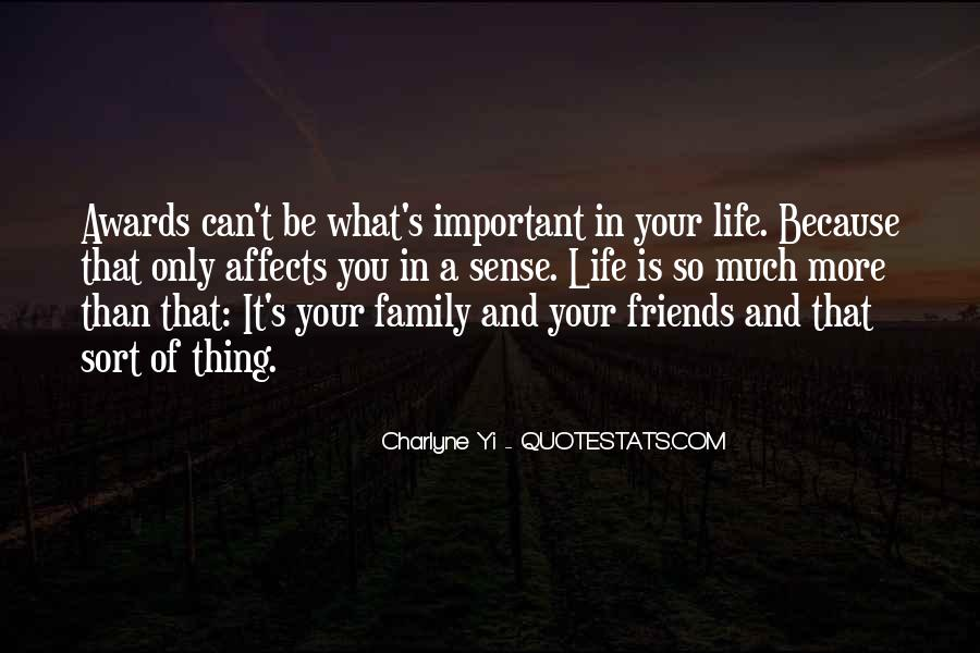 Friends And Family Life Quotes #749649
